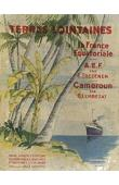 TREZENEM Edouard, LEMBEZAT Bertrand - La France Equatoriale : A.E.F. - Cameroun