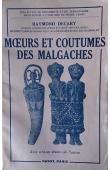 DECARY Raymond - Mœurs et coutumes des malgaches