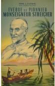 CUSSAC Jules, père (des pères blancs) - Evêque et pionnier Monseigneur Streicher