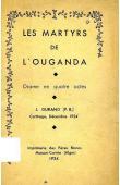 DURAND J. (Père Blanc) - Les martyrs de l'Ouganda. Drame en quatre actes