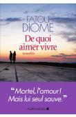 DIOME Fatou - De quoi aimer vivre. Nouvelles