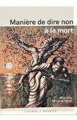 MAUNICK Edouard J. - Manière de dire non à la mort. 1954-2004. 50 ans de poésie