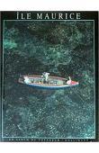 MAUNICK Edouard J., BREVILLE Tristan, MARTIAL Ivan (textes) - Maurice : le temps d'une île