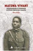 GONDOLA Charles Didier - Matswa vivant. Anticolonialisme et citoyenneté en Afrique-Equatoriale française
