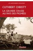 CHRISTY Cuthbert - La grande chasse au pays des pygmées