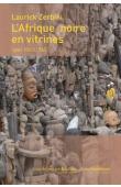 ZERBINI Laurick - L'Afrique noire en vitrines. Lyon 1860-1960