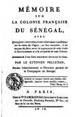 PELLETAN (Le Citoyen) - Mémoire sur la colonie française du Sénégal avec quelques considérations historiques et politiques sur la traite des Nègres ….