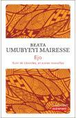 UMUBYEYI MAIRESSE Beata - Ejo suivi de Lézardes et autres nouvelles