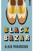 MABANCKOU Alain - Black bazar (2018)