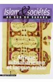 Islam & sociétés au Sud du Sahara - Nouvelle série 05, TRIAUD Jean-Louis, HAMES Constant (sous la direction de) - Afrique subsaharienne et langue arabe