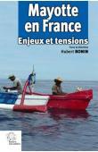 BONIN Hubert (sous la direction de) - Mayotte en France: Enjeux et tensions