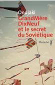ONDJAKI - GrandMèreDixNeuf et le secret du soviétique