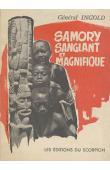 INGOLD Général - Samory sanglant et magnifique (1835-1900)