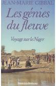 GIBBAL Jean-Marie - Les génies du fleuve. Voyage sur le Niger