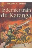 SMITH Wilbur A. - Le dernier train du Katanga