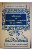 DESCHAMPS Hubert - Méthodes et doctrines coloniales de la France