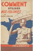 LEBLOND Marius - Comment utiliser nos colonies ?