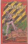 BADIN Adolphe - Jean-Baptiste Blanchard au Dahomey. Journal de la campagne par un Marsouin