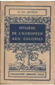 JOYEUX Charles, (docteur) - Hygiène de l'européen aux colonies