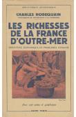ROBEQUAIN Charles - Les richesses de la France d'Outre-Mer. Structure économique et problèmes humains