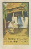 BLANCHOD Fred, (docteur) - Les moeurs étranges de l'Afrique noire (édition de 1948)