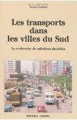 GODARD Xavier, (sous la direction de) - Les transports dans les villes du Sud: la recherche de solutions durables