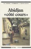 ANTOINE Philippe, DUBRESSON Alain, MANOU-SAVINA Annie - Abidjan côté cours. Pour comprendre la question de l'habitat