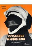 BERNUS Edmond - Touaregs nigériens. Unité culturelle et diversité régionale d'un peuple pasteur