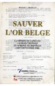 TRUFFAUT France C. - Sauver l'or belge: la mission du capitaine Georges Truffaut en Afrique occidentale (août-septembre 1940)