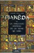 ADOL MAR Jakoub - Makeda ou La fabuleuse histoire de la reine de Saba (édition de 1997)