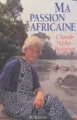 NJIKE-BERGERET Claude - Ma passion africaine
