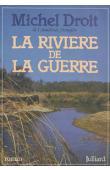 DROIT Michel - La rivière de la guerre