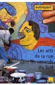AUTREPART - 01 AGIER Michel, RICARD Alain, (éditeurs) - Les arts de la rue dans les sociétés du Sud