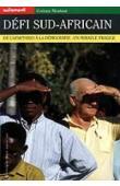 MOUTOUT Corinne - Défi sud-africain: de l'apartheid à la démocratie, un miracle fragile