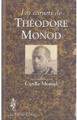 MONOD Théodore, MONOD Cyrille - Les carnets de Théodore Monod