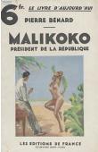 BENARD Pierre - Malikoko, président de la République