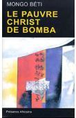 MONGO BETI - Le pauvre christ de Bomba