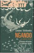 LOMAMI TCHIBAMBA - Ngando suivi de Faire médicament et de La légende de Londema suzeraine de Mitonge-ba-Ngomi