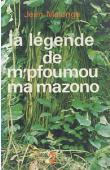 MALONGA Jean - La légende de M'pfoumou Ma Mazono