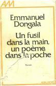 DONGALA Emmanuel Boundzéki - Un fusil dans la main, un poème dans la poche