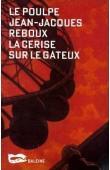 REBOUX Jean-Jacques - La cerise sur le gâteux
