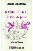 GASARABWE Edouard - Kibiribiri. l'oiseau de pluie. Contes du Rwanda