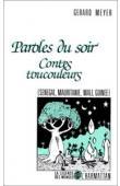 MEYER Gérard - Paroles du soir. Contes toucouleurs (Sénégal, Mauritanie, Mali, Guinée)
