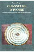 LEGROS Hugues - Chasseurs d'ivoire: une histoire du royaume Yeke du Shaba (Zaïre)