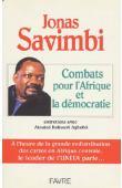 SAVIMBI Jonas, KOKOUVI AGBOBLI Atsutsé - Combats pour l'Afrique et la démocratie, entretiens avec Atsutsé Kokouvi Agbobli