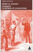 STANLEY Henry Morton - Comment j'ai retrouvé Livingstone