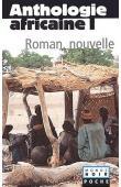 CHEVRIER Jacques, (éditeur) - Anthologie africaine d'expression française. Tome 1: le roman et la nouvelle