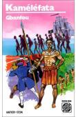 GBANFOU (pseudonyme de KONE Amadou) - Kaméléfata: L'ennemi de la traite