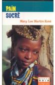 MARTIN-KONE Mary Lee - Pain sucré (édition de 2002)