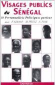NDIAYE Falilou, PRINZ Manfred, TINE Alioune - Visages publics du Sénégal: 10 personnalités politiques parlent